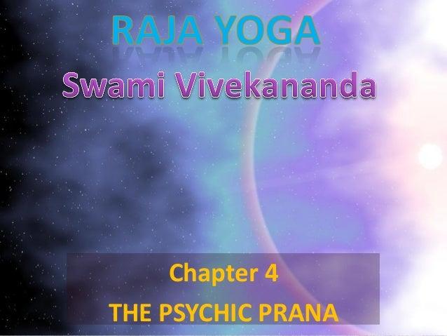Raja Yoga Chapter 4 The Psychic Pranaa By Swamy Vivekananda