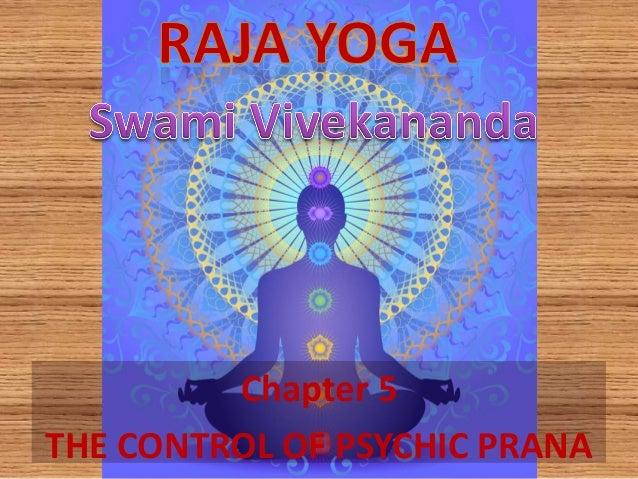 Raja Yoga Chapter 5 The Control Of Psychic Pranaa By Swamy Vivekananda