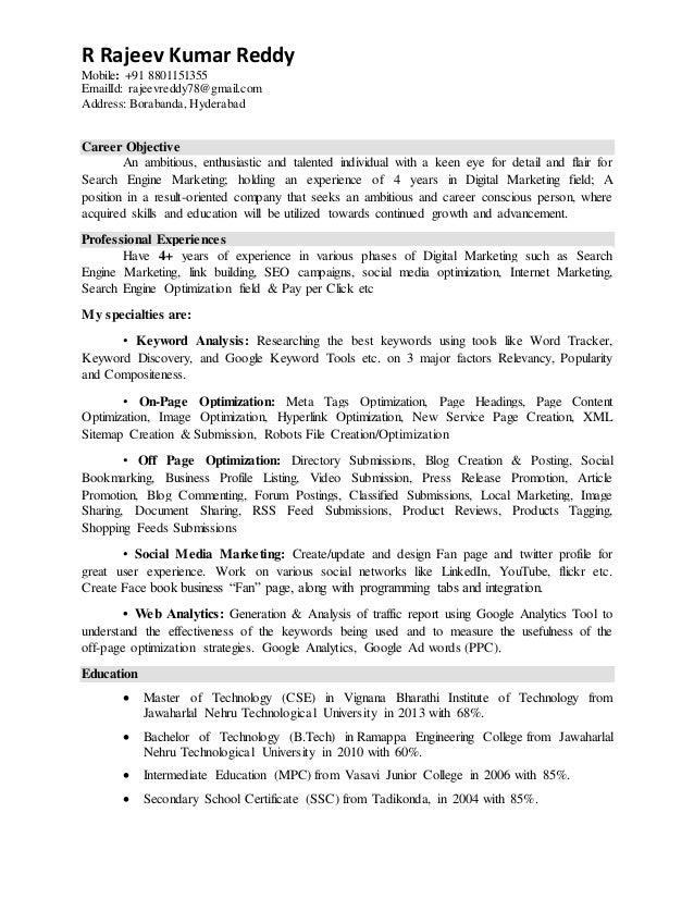Rajeev Digital Marketing Resume. R Rajeev Kumar Reddy Mobile: +91  8801151355 EmailId: Rajeevreddy78@gmail.com ...  Marketing Resume Keywords