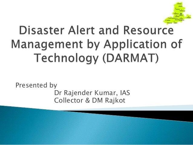 Presented by Dr Rajender Kumar, IAS Collector & DM Rajkot