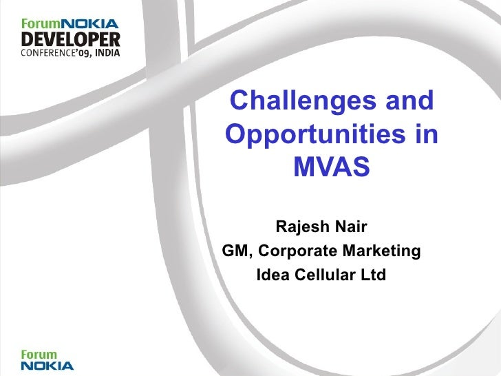 Challenges and Opportunities in MVAS Rajesh Nair GM, Corporate Marketing Idea Cellular Ltd