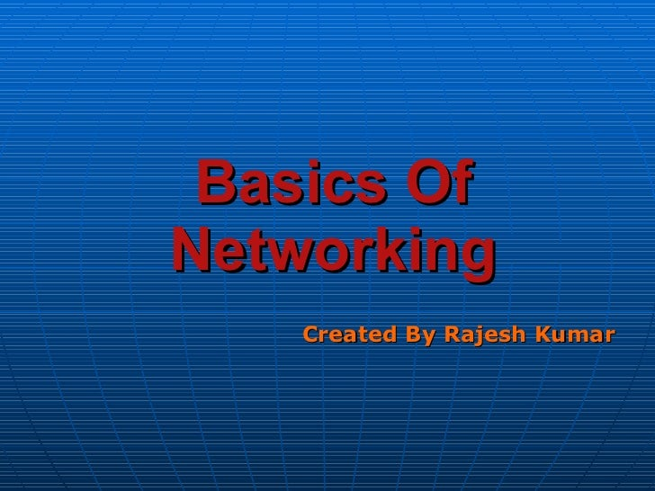 Basics Of Networking Created By Rajesh Kumar