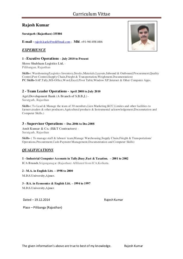 Curriculum Vittae The given information's above are true to best of my knowledge. Rajesh Kumar Rajesh Kumar Suratgarh (Raj...
