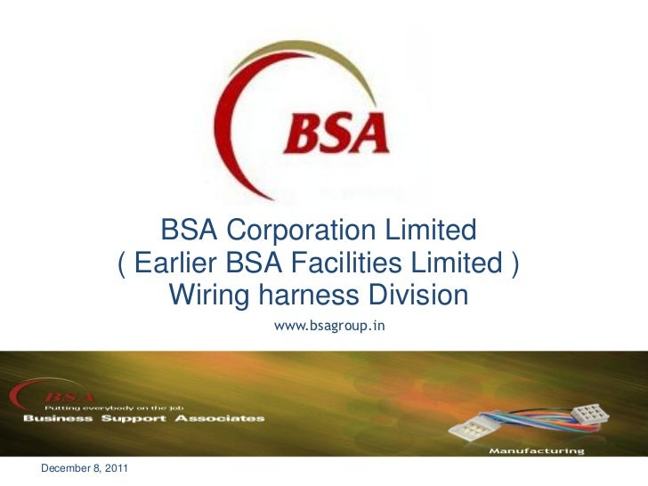 BSA Corporation Limited             ( Earlier BSA Facilities Limited )                 Wiring harness Division            ...