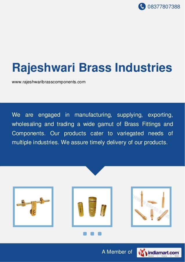 08377807388 A Member of Rajeshwari Brass Industries www.rajeshwaribrasscomponents.com We are engaged in manufacturing, sup...