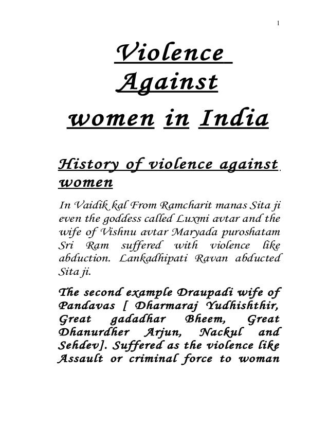 1  Violence Against women in India History of violence against women In Vaidik kal From Ramcharit manas Sita ji even the g...