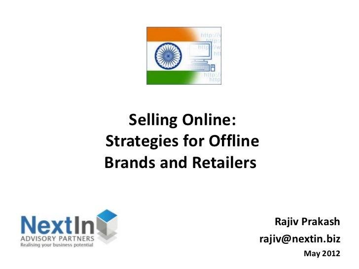 Selling Online:Strategies for OfflineBrands and Retailers                             Rajiv Prakash                       ...