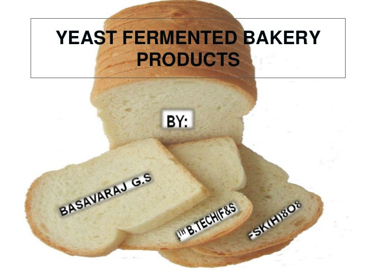 YEAST FERMENTED BAKERY PRODUCTS<br />
