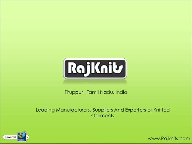 Tiruppur , Tamil Nadu, IndiaLeading Manufacturers, Suppliers And Exporters of Knitted                      Garments       ...