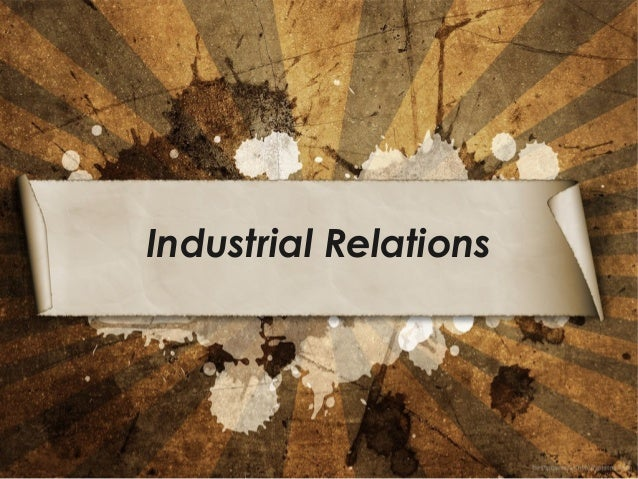 the management of industrial relations Ate governance and labour management relations in spain it does so  the  character of corporate governance, labour management, and the.