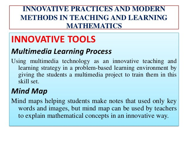 Role of Innovative Practices and Methods in Mathematics Education