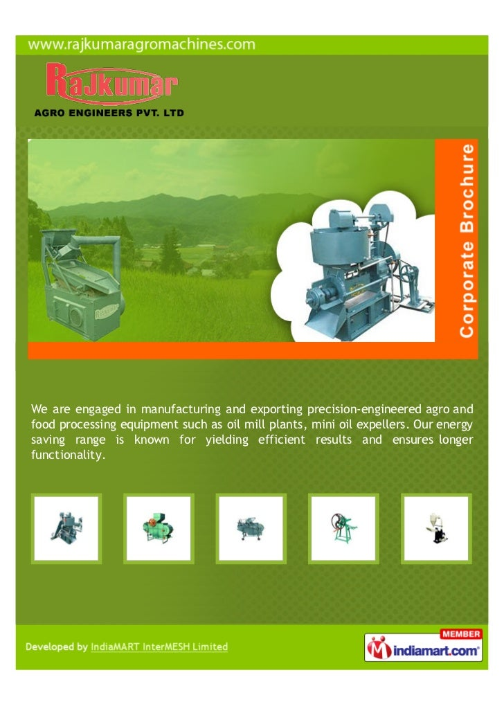 We are engaged in manufacturing and exporting precision-engineered agro andfood processing equipment such as oil mill plan...