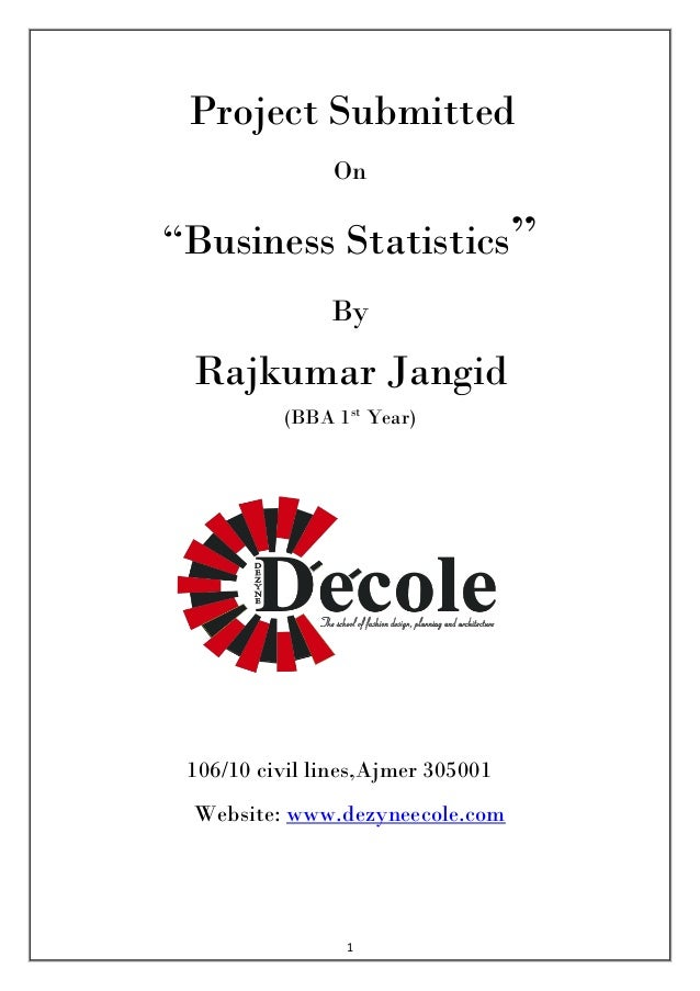 "Project Submitted               On""Business Statistics""               By Rajkumar Jangid          (BBA 1st Year) 106/10 ci..."