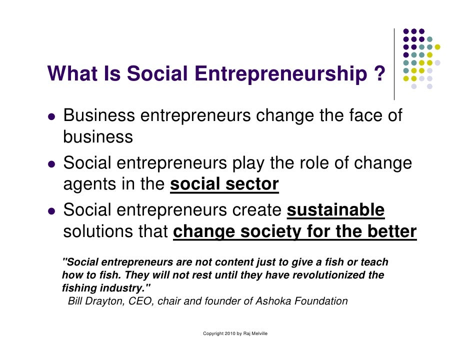 social entrpreneurship Social entrepreneur exists at the intersection of profit and purpose we tell positive stories, from underrepresented voices, focused on solutions.