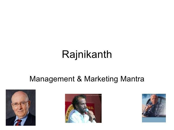 Rajnikanth Management & Marketing Mantra