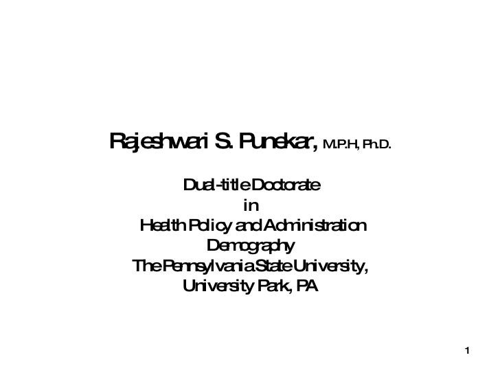 Rajeshwari S. Punekar,  M.P.H, Ph.D. Dual-title Doctorate in Health Policy and Administration Demography The Pennsylvania ...