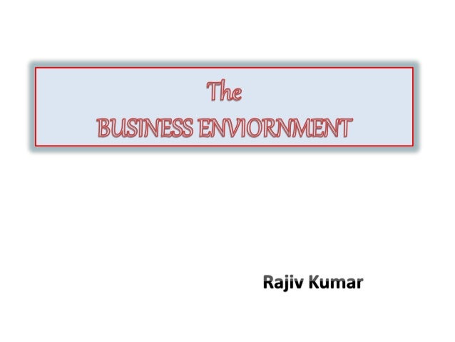 business enviornment Certificate/diploma in business business purposes l/502/5244 level 2 unit 1  main features and characteristics of their local business environment.