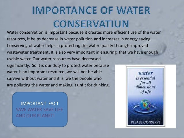 importance of water conservation Water page resources importance of water conservation fresh, clean water is a limited resource while most of the planet is covered in water, it is salt water that.