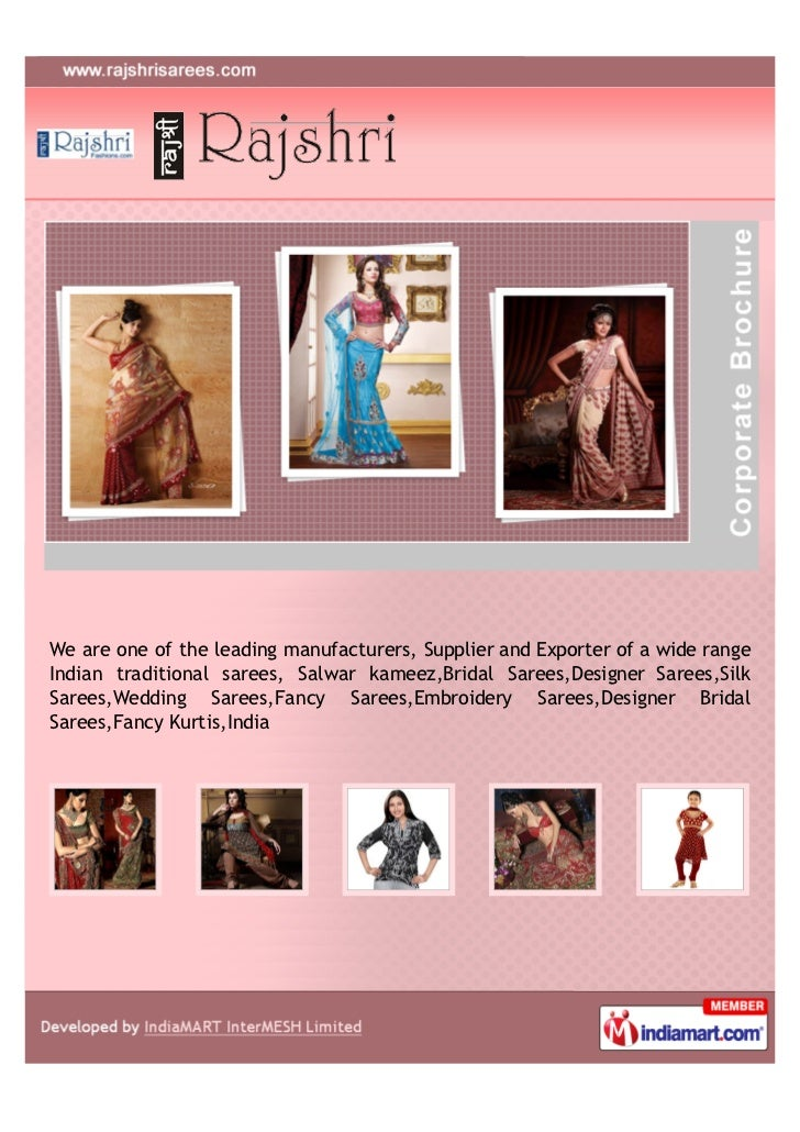We are one of the leading manufacturers, Supplier and Exporter of a wide rangeIndian traditional sarees, Salwar kameez,Bri...