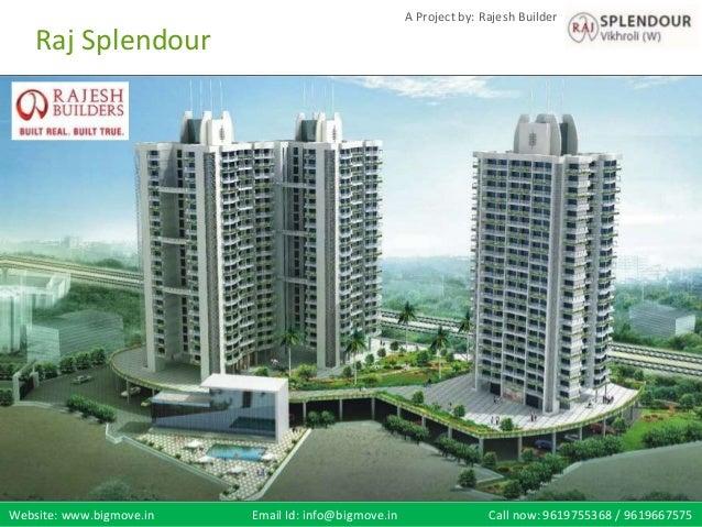 Website: www.bigmove.in Email Id: info@bigmove.in Call now: 9619755368 / 9619667575 A Project by: Rajesh Builder Raj Splen...