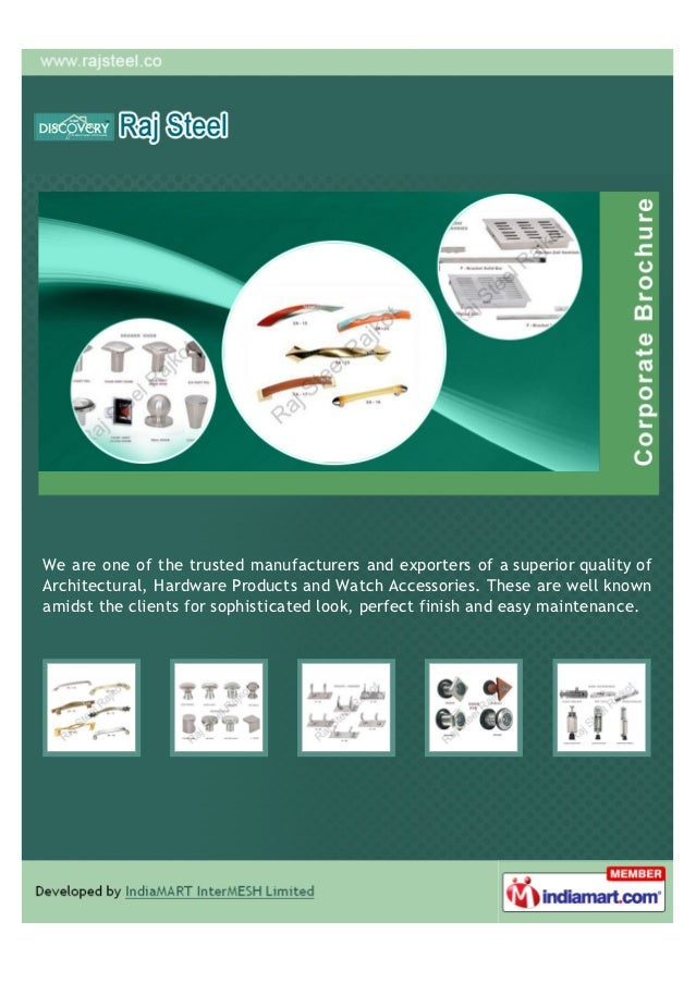 We are one of the trusted manufacturers and exporters of a superior quality ofArchitectural, Hardware Products and Watch A...