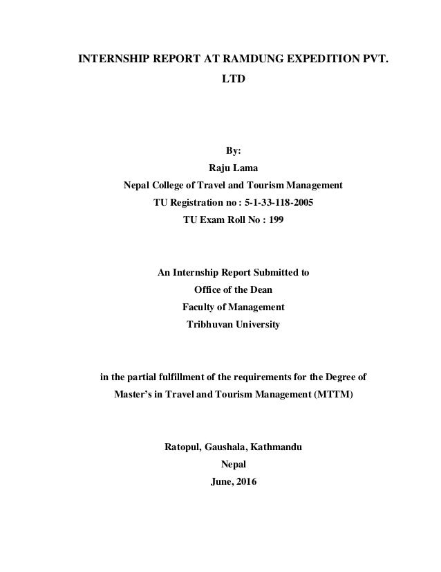 INTERNSHIP REPORT AT RAMDUNG EXPEDITION PVT. LTD By: Raju Lama Nepal College of Travel and Tourism Management TU Registrat...