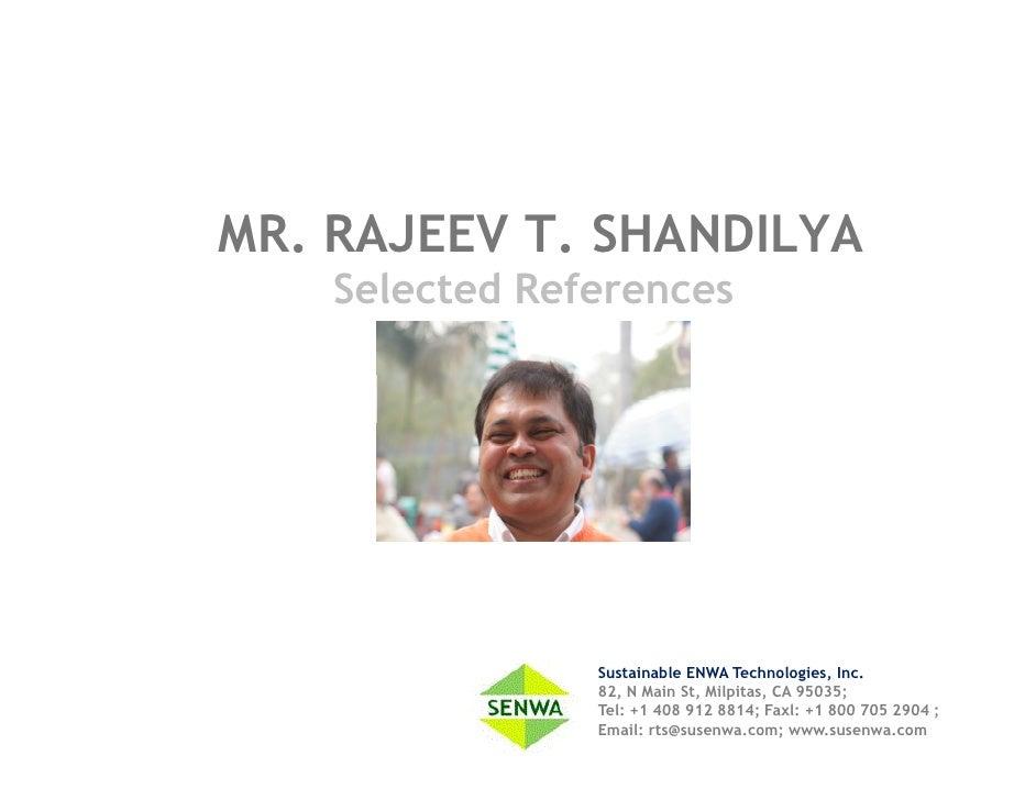 MR. RAJEEV T. SHANDILYA     Selected References                     Sustainable ENWA Technologies, Inc.                 82...