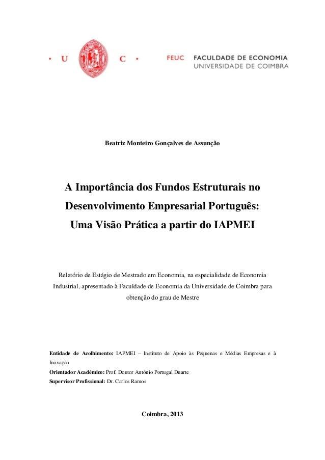 Beatriz Monteiro Gonçalves de Assunção A Importância dos Fundos Estruturais no Desenvolvimento Empresarial Português: Uma ...