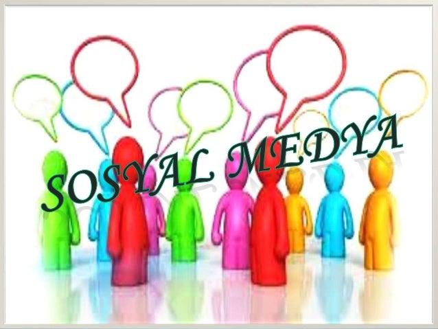 SOSYAL MEDYA NEDĠR?Sosyal Medya aslında bir Ģemsiyedir!Sosyal Medya, ortak ilgileri olan insanların bir arayagelerek düĢün...