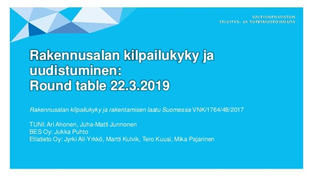 Rakennusalan kilpailukyky ja uudistuminen: Round table 22.3.2019 Rakennusalan kilpailukyky ja rakentamisen laatu Suomessa ...