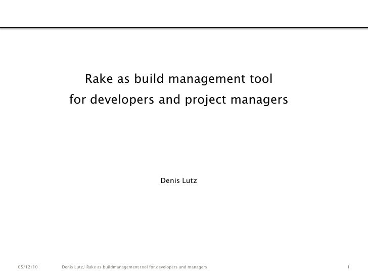 1<br />Rake as build management tool<br />for developers and project managers<br />Denis Lutz<br />