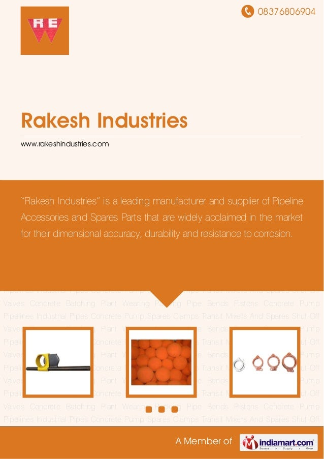 08376806904A Member ofRakesh Industrieswww.rakeshindustries.comIndustrial Pipes Concrete Pump Spares Clamps Transit Mixers...