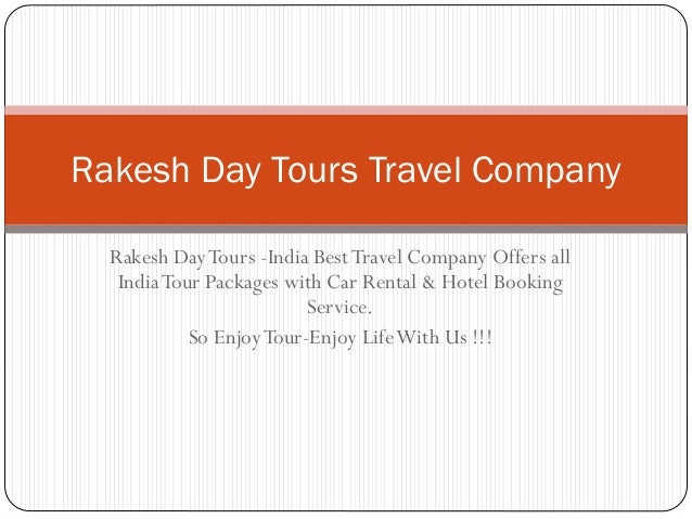 Rakesh DayTours -India BestTravel Company Offers all IndiaTour Packages with Car Rental & Hotel Booking Service. So EnjoyT...