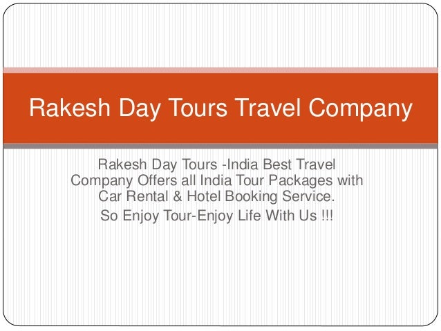 Rakesh Day Tours -India Best Travel Company Offers all India Tour Packages with Car Rental & Hotel Booking Service. So Enj...