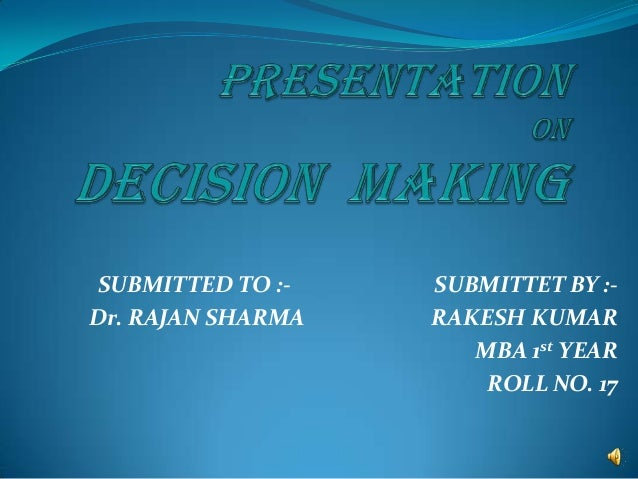 SUBMITTED TO :- SUBMITTET BY :- Dr. RAJAN SHARMA RAKESH KUMAR MBA 1st YEAR ROLL NO. 17