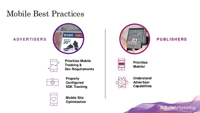 15 AD V E R T I S E R S Mobile Best Practices P U B L I S H E R S Prioritise Mobile Tracking & Dev Requirements Prioritise...