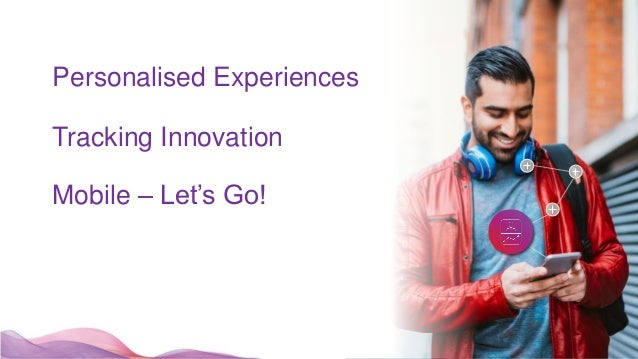 2 Personalised Experiences Tracking Innovation Mobile – Let's Go!