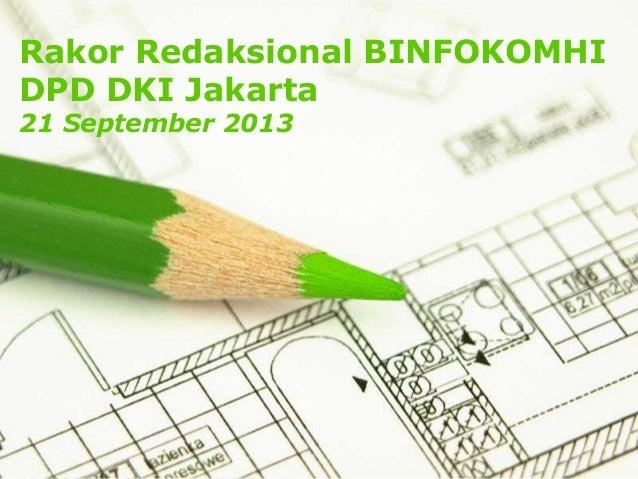 Page 1 Rakor Redaksional BINFOKOMHI DPD DKI Jakarta 21 September 2013