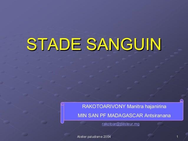 STADE SANGUIN       RAKOTOARIVONY Manitra hajanirina    MIN SAN PF MADAGASCAR Antsiranana                    rakotoar@past...