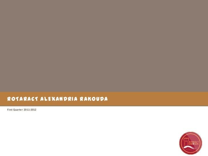 ROTARACT ALEXANDRIA RAKOUDAFirst Quarter 2011-2012