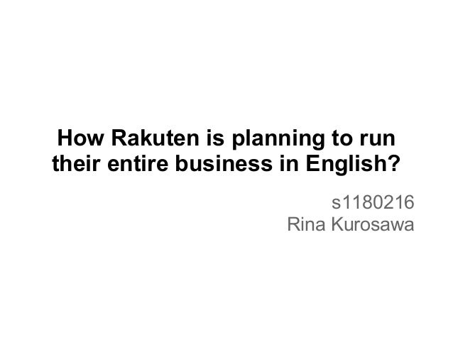 How Rakuten is planning to runtheir entire business in English?                           s1180216                      Ri...