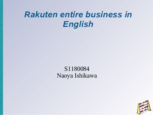 Rakuten entire business in         English         S1180084       Naoya Ishikawa