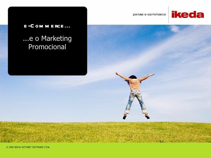 e-Commerce... ...e o Marketing Promocional