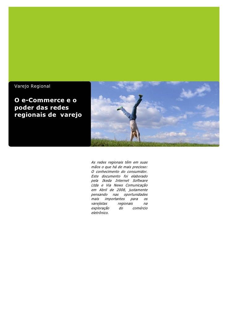 Varejo RegionalO e-Commerce e opoder das redesregionais de varejo                      As redes regionais têm em suas     ...