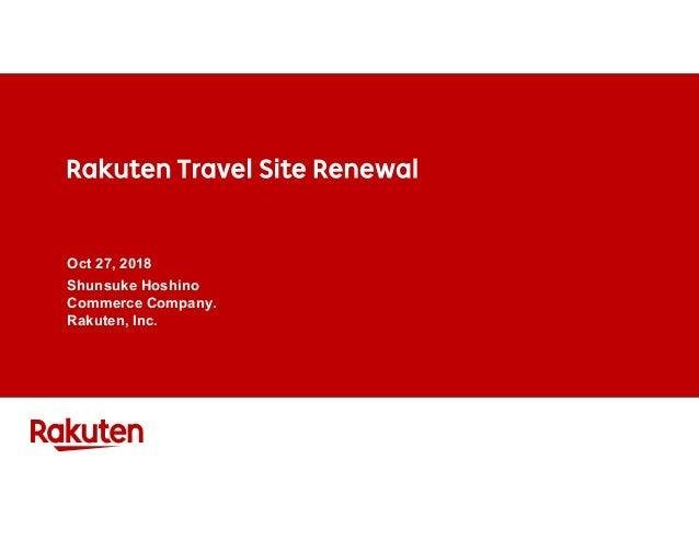 Oct 27, 2018 Shunsuke Hoshino Commerce Company. Rakuten, Inc.