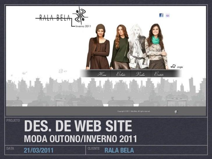 DES. DE WEB SITEPROJETO          MODA OUTONO/INVERNO 2011DATA                   CLIENTE          21/03/2011             RA...
