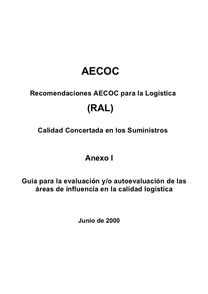 AECOC   Recomendaciones AECOC para la Logística                     (RAL)      Calidad Concertada en los Suministros      ...