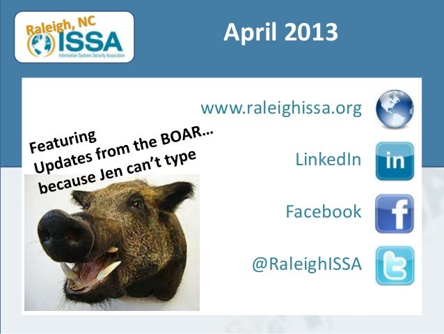 April 2013www.raleighissa.org           LinkedIn         Facebook     @RaleighISSA
