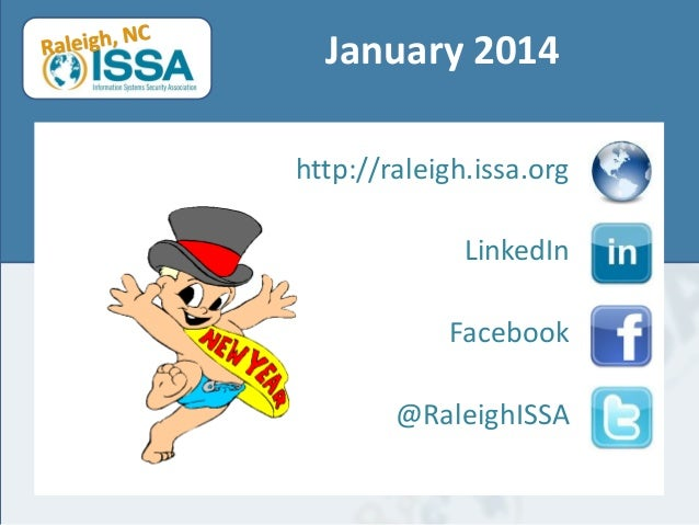 January 2014 http://raleigh.issa.org LinkedIn Facebook @RaleighISSA