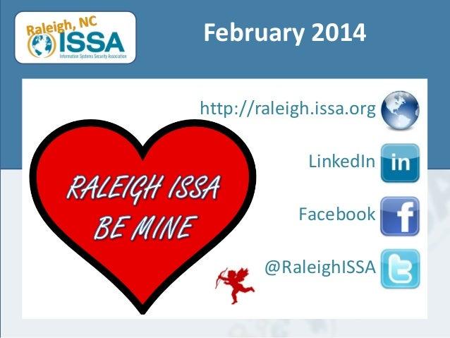 February 2014 http://raleigh.issa.org LinkedIn Facebook @RaleighISSA